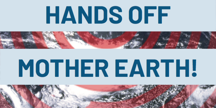 Hands Off Mother Earth